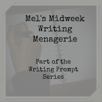 mels-midweek-writing-menagerie